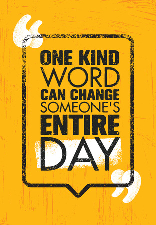 Illustration pour One Kind Word Can Change Someone s Entire Day, Inspiring Creative Motivation Quote Poster Template. Vector Typography Banner Design Concept On Grunge Texture Rough Background - image libre de droit
