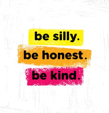 Vektor für Be Silly. Be Honest. Be Kind. Inspiring Creative Motivation Quote Poster Template. Vector Typography Banner Design - Lizenzfreies Bild