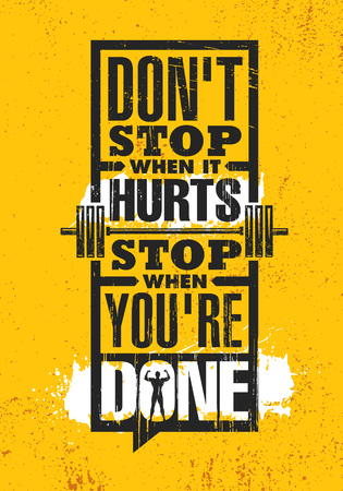 Ilustración de Don't Stop When It Hurts. Stop When You're Done. Inspiring Creative Motivation Quote Poster Template. Vector Typography Banner Design Concept On Grunge Texture Rough Background - Imagen libre de derechos