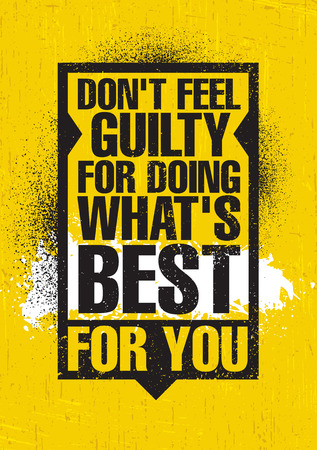 Photo pour Don't Feel Guilty For Doing What's Best For You. Inspiring Creative Motivation Quote Poster Template. Vector Typography Banner Design Concept On Grunge Texture Rough Background - image libre de droit