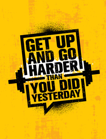 Illustration pour Get Up And Go Harder Than You Did Yesterday. Inspiring Workout and Fitness Gym Motivation Quote Illustration Sign. - image libre de droit