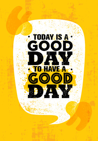 Illustration for Today Is A Good Day To Have A Good Day. Inspiring Creative Motivation Quote Poster Template. Vector Typography - Royalty Free Image