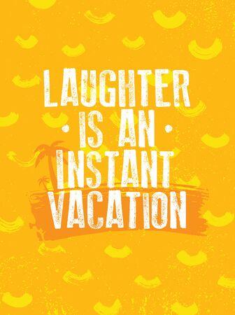 Illustration pour Laughter Is An Instant Vacation. Funny Bright Inspiration Motivation Quote Design. Always Smile - image libre de droit