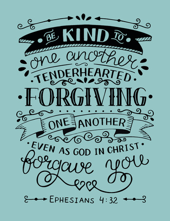 Illustration pour Hand lettering Be kind to one another, tenderhearted, forgiving even as God in Christ forgave you. Bible verse. Christian poster. New Testament. Grapics. Scripture print. Quote. - image libre de droit