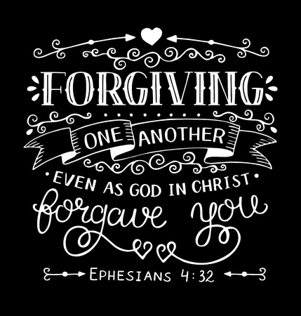 Illustration pour Hand lettering Forgiving one another even as God in Christ forgave you. Bible verse. Christian poster. New Testament. Grapics. Scripture print. Quote. - image libre de droit