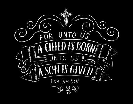 Illustration for Bible Christmas lettering For unto us a child is born. Biblical background. Christian poster. Greeting card. Scripture print. Quote - Royalty Free Image