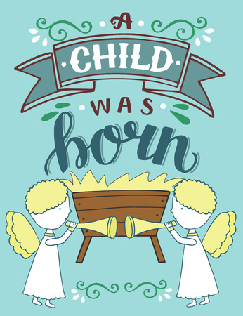 Illustration for Bible Christmas lettering A child was born with angels. Biblical background. Christian poster. Greeting card. Scripture print. Quote - Royalty Free Image