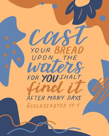 Hand lettering with bible verse Cast your bread upon the waters, for you shalt find it after many days on abstract background