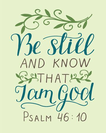 Illustration pour Hand lettering with inspirational quote Be still and know, that I am God. Biblical background. Modern calligraphy Scripture print. Christian poster. Motivational text. Bible verse - image libre de droit