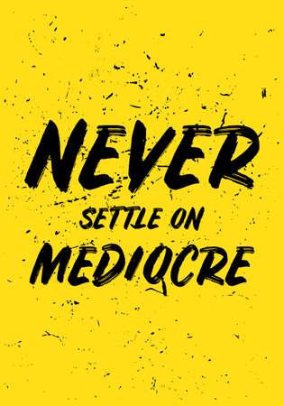 Illustration pour never settle on mediocre motivational quotes or saying vector design - image libre de droit