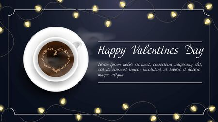 Valentines day greetings banner with space for text for postcard design decoration coffee Cup with heart foam light bulbs garlands top view vector