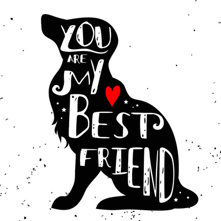 Illustration pour Hand drawn hipster typographic poster with dog silhouette and phrase You are my best friend. Inspirational lettering with pet. Print forT-shirt design, label, decor elements and products for pets - image libre de droit