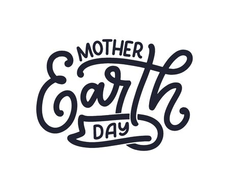 Illustration pour Celebrate Mother Earth Day, 22 April. Handwritten calligraphy slogan, typographic banner with lettering for web, print, poster, leaflet or social media template. Vector illustration - image libre de droit