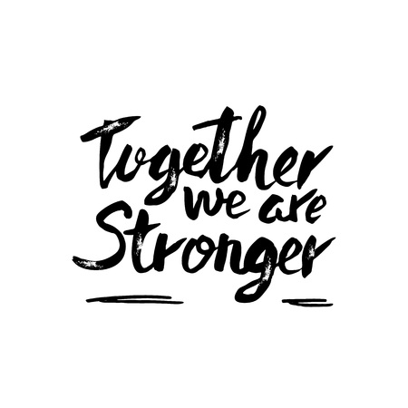 Illustration for Together we are stronger. Vector handwritten motivation quote. Ink black inscription isolated on white background. - Royalty Free Image