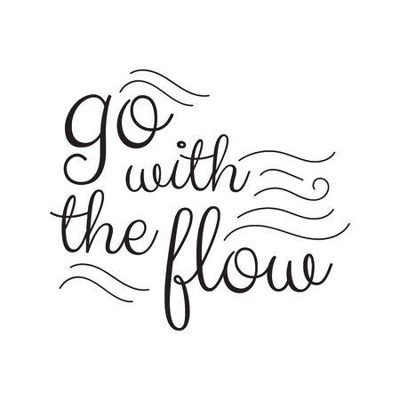Illustration pour Go with the flow lettering. Hand drawn quote positive vector illustration - image libre de droit