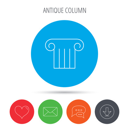 Antique column icon. Ancient museum sign. Architectural pillar symbol. Mail, download and speech bubble buttons. Like symbol. Vector