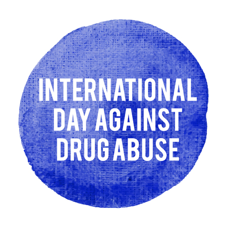 International Day Against Drug Abuse Holiday, celebration, card, poster, lettering, words, text written on painted background vector illustration.