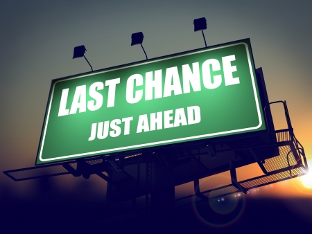 Photo pour Last Chance Just Ahead - Green Billboard on the Rising Sun Background. - image libre de droit