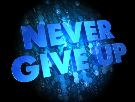 Never Give Up - Blue Color Text on Digital Background.
