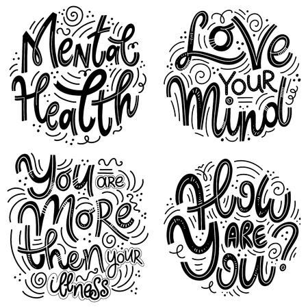 Illustration pour Motivational and Inspirational quotes sets for Mental Health Day. Love your mind, you are more then your illness, how are you. Design for print, poster, invitation, t-shirt, badges. - image libre de droit