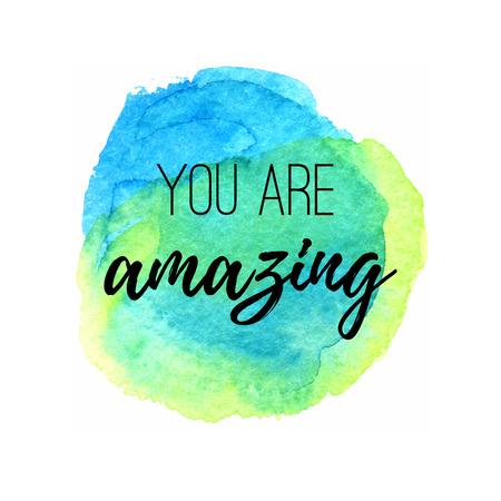Illustration pour You are amazing. Inspirational quote on a watercolor circle spot background. - image libre de droit