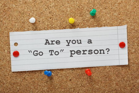 The question Are you a Go To Person on a cork notice board  Go To people are experts and owners of knowledge or experience