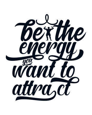 Be the energy you want to attract. stylish Hand drawn typography poster design. Premium Vector