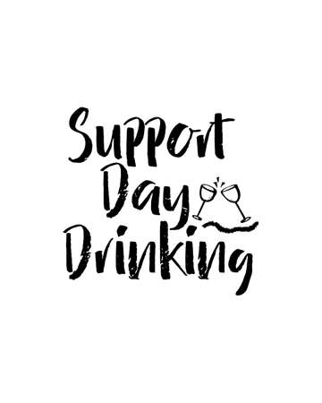 Illustration pour support day drinking. Hand drawn typography poster design. Premium Vector. - image libre de droit