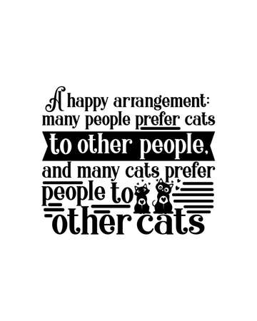 Illustration pour A happy arrangement many people prefer cats to other people and many cats prefer people to other cats. Hand drawn typography poster design. Premium Vector. - image libre de droit