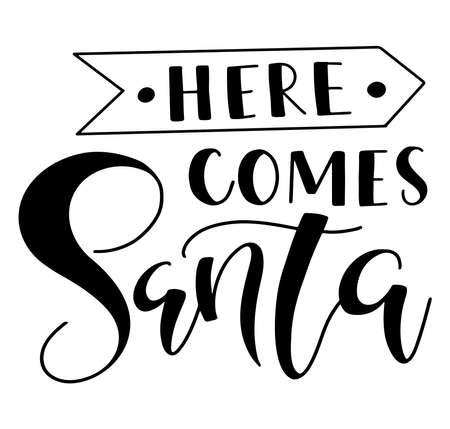 Illustration pour Here comes Santa, black text isolated on white background. Vector stock illustration. - image libre de droit