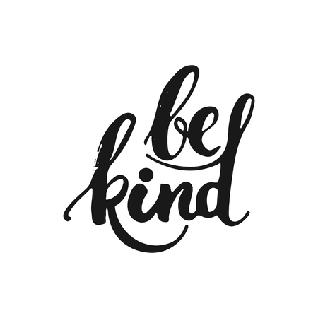 Hand drawn typography lettering phrase Be kind isolated on the white background. Fun calligraphy for typography greeting and invitation card or t-shirt print design.