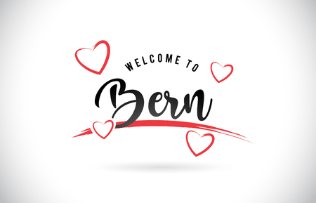 Bern Welcome To Word Text with Handwritten Font and Red Love Hearts Vector Image Illustration Eps.