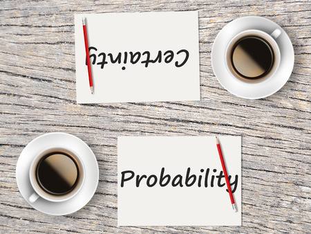 The Business Concept : Comparison between probability and certainty    .
