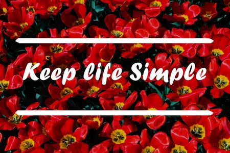 Photo pour Inspirational Typographic Quote - Keep Life Simple with flowers in background - image libre de droit