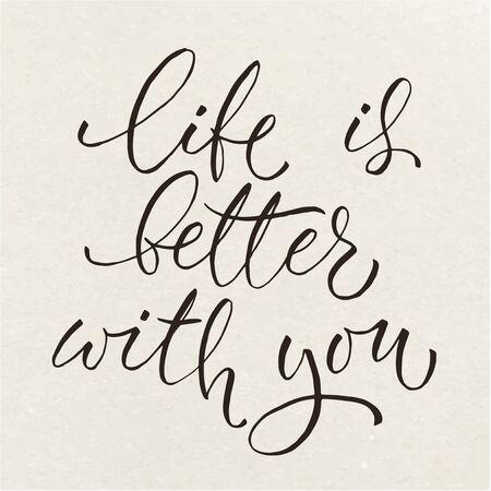 Illustration pour Vector Life Is Better With You lettering. Vintage paper design. Calligraphic text. Bold letters version. - image libre de droit