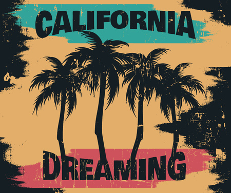 Quote typographical background   California dreaming with illustration of palms. Artwork with vintage font and texture. Template  for card, poster, banner, flyer, print for t-shirt.