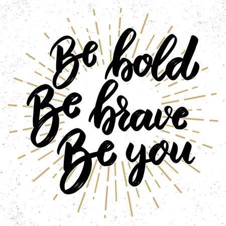 Vektor für be bold be brave be you. Lettering phrase on grunge background. Design element for poster, banner, card. Vector illustration - Lizenzfreies Bild
