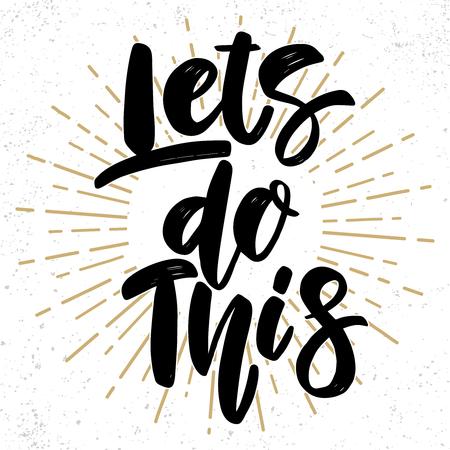 Illustration pour Let's do this. Lettering phrase on grunge background. Design element for poster, card, banner, flyer. Vector illustration - image libre de droit