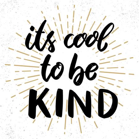 Illustration pour Its cool to be kind. Lettering phrase on grunge background. Design element for poster, card, banner, flyer. Vector illustration - image libre de droit