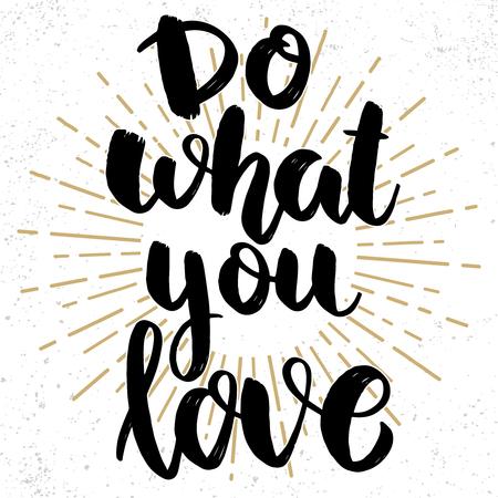 Illustration pour Do what you love. Lettering phrase on grunge background. Design element for poster, card, banner. Vector illustration - image libre de droit