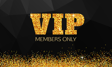 Gold VIP background. Vip club. Members only. VIP card vector. Vip gold banner. VIP background vector. Golden shiny letters over black geometric background.