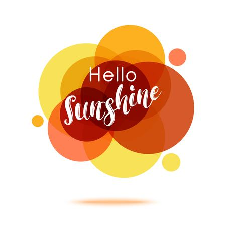 Hello Sunshine - Creative Quote. Abstract colorful background with quote. Vector illustration.