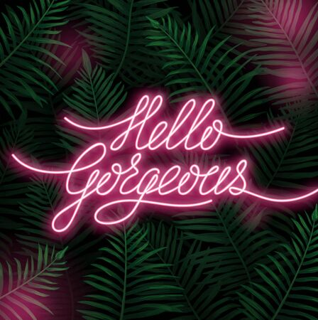 Illustration pour Hello gorgeous neon lettering postcard with leaves vector illustration. Greeting card with light and branch of green tropic plant. Bright handwritten lettering in pink color on tropical branch - image libre de droit