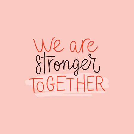 Illustration pour Vector illustration in simple style with hand-lettering phrase we are stronger together - stylish print for poster or t-shirt - feminism quote and woman empowerment and motivational slogan   - image libre de droit