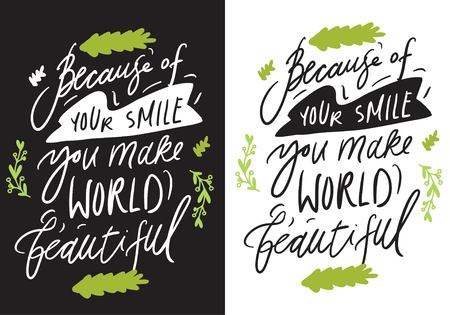 Illustration pour Because of your smile, you make world beautiful. Smile quote for your design. Hand lettering - image libre de droit