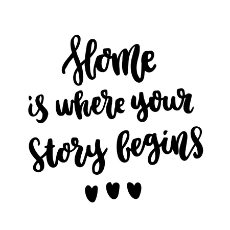 Illustration pour The hand-drawing ink quote: Home is where your story begins. In a trendy calligraphic style, on a white background. It can be used for card, mug, brochures, poster, template etc. - image libre de droit