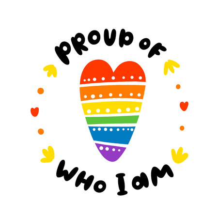 Rainbow heart, lgbt communiti symbol. With quote: Proud of who I am. It can be used for card, brochures, poster, t-shirts, sticker, pin etc.