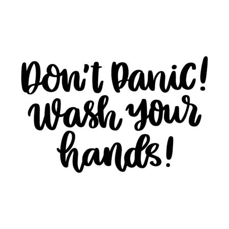Illustration pour The hand-drawing inscription: Don't panic! Wash your hands! It can be used for card, brochures, poster etc. - image libre de droit
