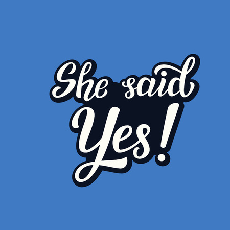 Illustration pour She said yes. Hand lettering typography text. Romantic quote. For cards, invitations, banners, labels, wedding decoration. Vector - image libre de droit