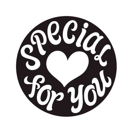 Illustration pour Special for you. Hand lettering black round badge isolated on white background. Vector typography for tags, labels, stickers, icons, t shirts, clothes - image libre de droit